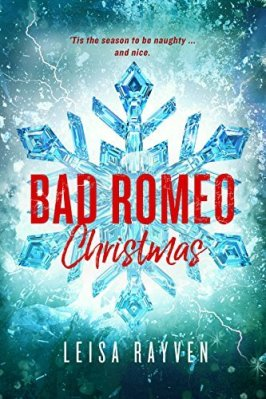 A Bad Romeo Christmas by Leisa Rayven: Review