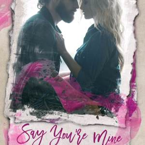 Say You're Mine by Jennika Snow: Review