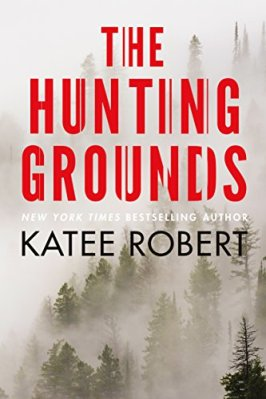 The Hunting Grounds by Katee Robert: Review