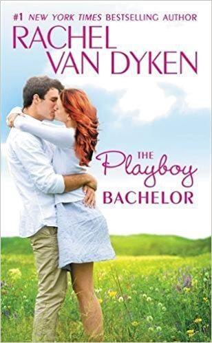 The Playboy Bachelor by Rachel Van Dyken: Review