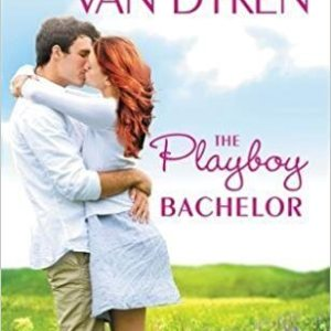 The Playboy Bachelor by Rachel Van Dyken: Review