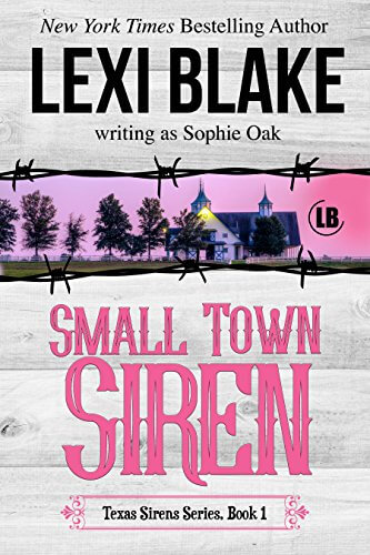 Small Town Siren by Lexi Blake