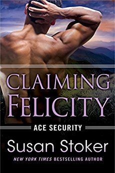 Claiming Felicity by Susan Stoker