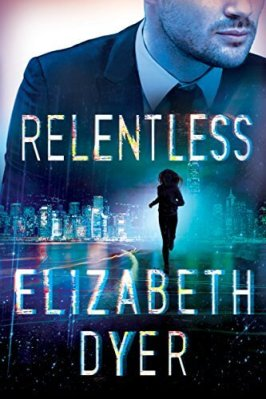 Relentless by Elizabeth Dyer