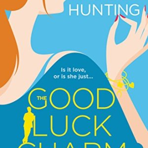 The Good Luck Charm by Helena Hunting