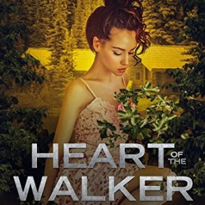Heart of the Walker by Coralee June