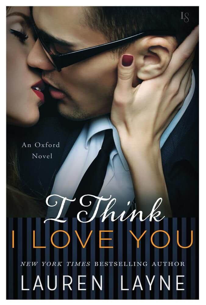 I Think I Love You by Lauren Layne