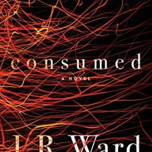 Consumed by JR Ward