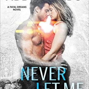 Never Let Me Fall by Abbie Roads