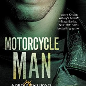 Motorcycle Man by Kristen Ashley (#HeroesIHate)
