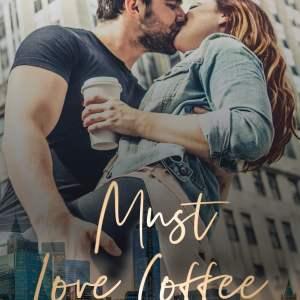 Must Love Coffee by Leigh Lennon #NewRelease