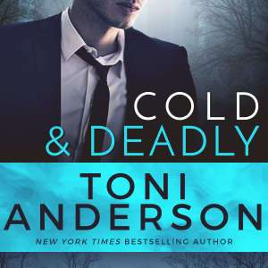 Cold and Deadly by Toni Anderson #Excerpt