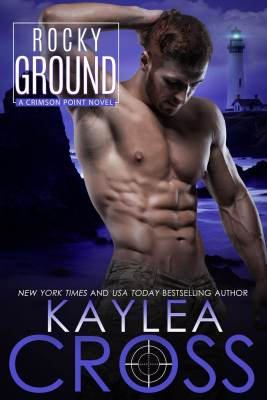 Rocky Ground by Kaylea Cross