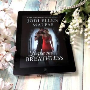 Leave Me Breathless by Jodi Ellen Malpas
