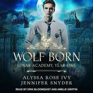 Wolf Born by Alyssa Rose Ivy and Jennifer Snyder