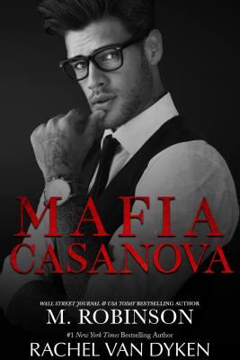 Mafia Casanova by M. Robinson and Rachel Van Dyken