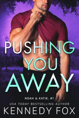 Pushing You Away by Kennedy Fox