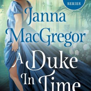 A Duke in Time by Janna MacGregor