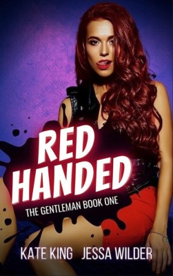 Red Handed by Kate King and Jessa Wilder