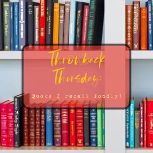 Throwback Thursday: Books I still recall fondly!