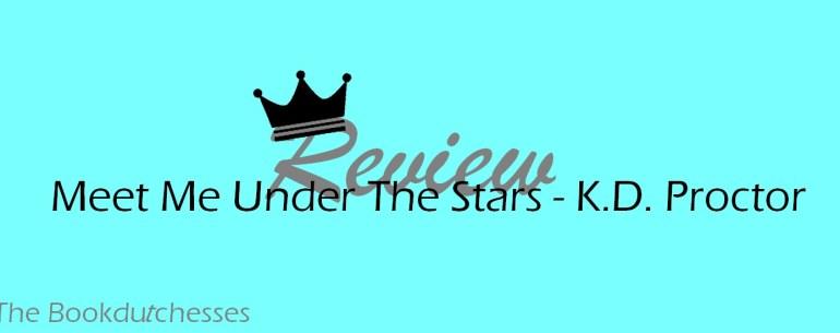 Review|Meet Me Under the Stars - K D  Proctor - The Book Dutchesses