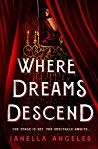 Can't Wait Wednesday | Where Dreams Descend – Janella Angeles