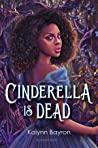 Can't Wait Wednesday | Cinderella is Dead – Kalynn Bayron