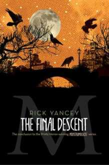 The Final Descent (The Monstrumologist #4) Rick Yancey