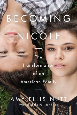 Becoming Nicole The Transformation of an American Family Amy Ellis Nutt