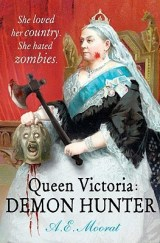 Queen Victoria Demon Hunter A.E. Moorat