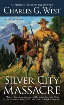 Silver City Massacre Charles G. West