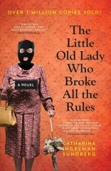 The Little Old Lady Who Broke All the Rules Pensionärsligan Catharina Ingelman-Sundberg