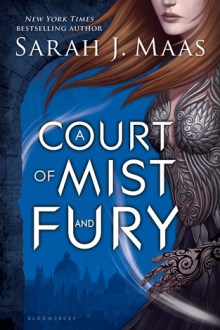 {REVIEW:} A Court of Mist and Fury (A Court of Thorns and Roses #2) by Sarah J. Maas