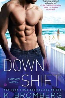 {ARC Review} Down Shift (Driven #8) by K. Bromberg