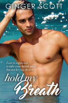 {Cover Reveal and Excerpt} Hold My Breath by Ginger Scott