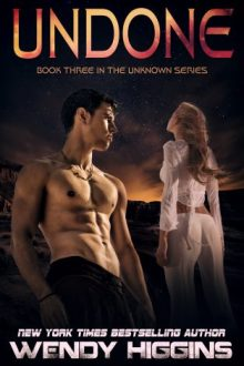 {Cover Reveal} Undone (Unknown #3) by Wendy Higgins