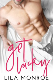 {Review} Get Lucky (Lucky in Love #1) by Lila Monroe