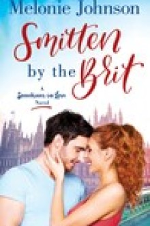 {ARC Review} Smitten by the Brit (Sometimes in Love #2) by Melonie Johnson
