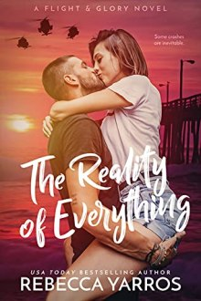 {Blog Tour and ARC Review} The Reality of Everything by Rebecca Yarros