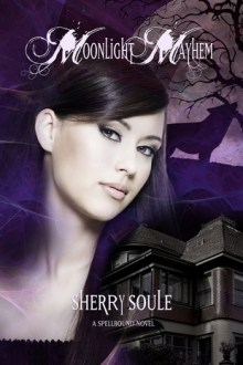 Moonlight Mayhem (Spellbound #2) by Sherry Soule
