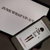 June Wrap Up 3-7
