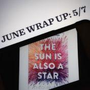 June Wrap Up 5-7