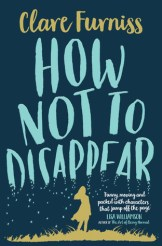 How to not disappear by Clare Furniss