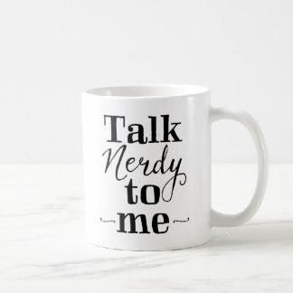 talk_nerdy_to_me_coffee_mug-r7d5dfb4df8ef4a04bb53cec2aebc73a7_x7jgr_8byvr_324
