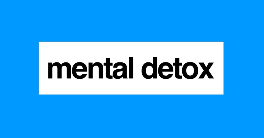 Ways to Do a Mental Detox