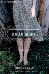Deadly Little Secrets by Laurie Faria Stolarz