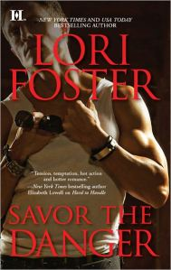 Review & Giveaway – Savor the Danger by Lori Foster
