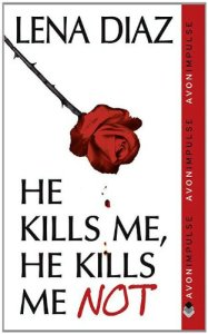 Review – He Kills Me, He Kills Me Not by Lena Diaz