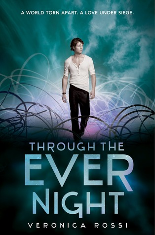 Cover for Through the Ever Night by Veronica Rossi