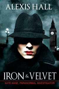 Review – Iron & Velvet (Kate Kane, Paranormal Investigator #1) by Alexis Hall